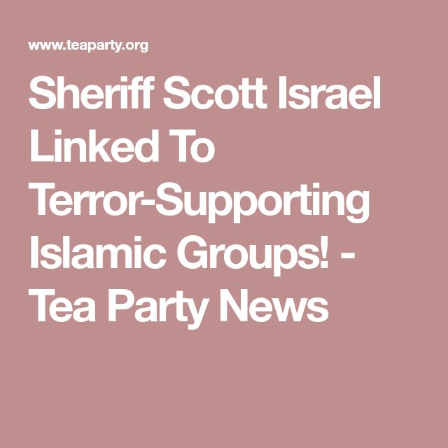 Sheriff Scott Israel Linked To Terror-Supporting Islamic Groups! - Tea Party News