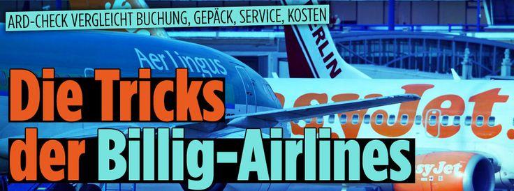 ARD-Reise-Check | Die Tricks der Billig-Airlines http://www.bild.de/geld/wirtschaft/billigflieger/ard-check-deckt-tricks-der-fluggesellschaften-auf-45435806.bild.html