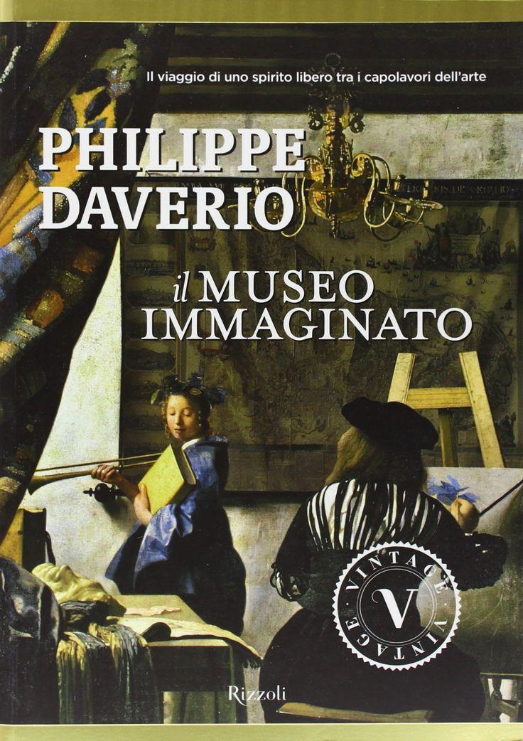 """""""Il museo immaginato"""" Philippe Daverio (Mondadori)"""