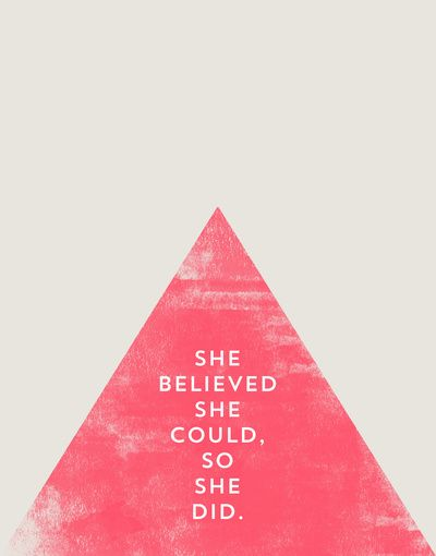 SHE BELIEVED SHE COULD SO SHE DID - TRIANGLE Art Print