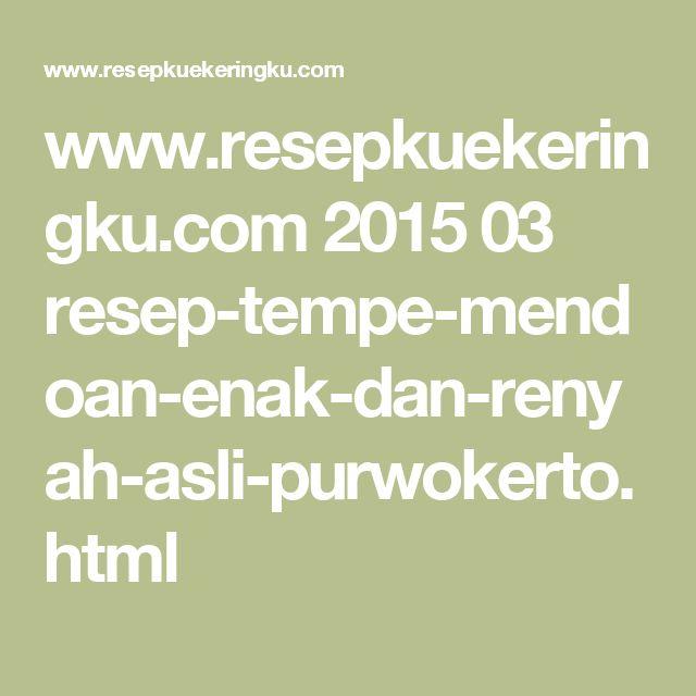 www.resepkuekeringku.com 2015 03 resep-tempe-mendoan-enak-dan-renyah-asli-purwokerto.html