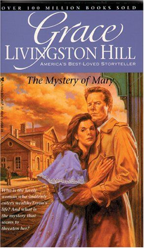 The Mystery of Mary (Grace Livingston Hill #86) by Grace Livingston Hill,http://www.amazon.com/dp/0842346325/ref=cm_sw_r_pi_dp_V3NMsb018T8S26GW