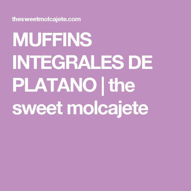 MUFFINS INTEGRALES DE PLATANO | the sweet molcajete