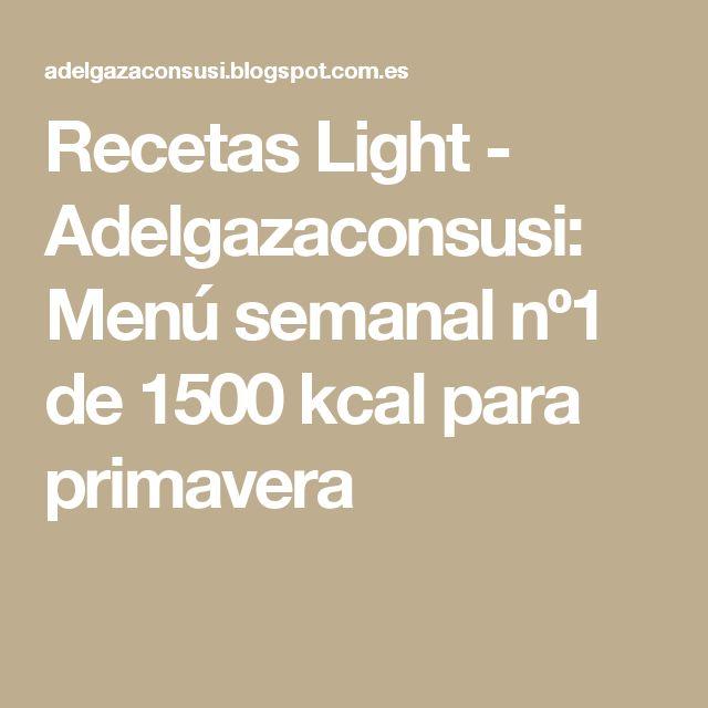 Recetas Light - Adelgazaconsusi: Menú semanal nº1 de 1500 kcal para primavera