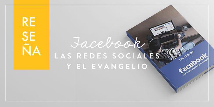 Facebook: las redes sociales y el Evangelio (Reseña)   Joven Verdadera Blog   Aviva Nuestros Corazones