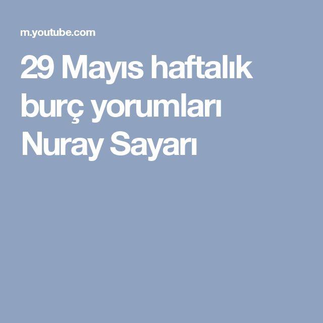 29 Mayıs  haftalık burç yorumları Nuray Sayarı