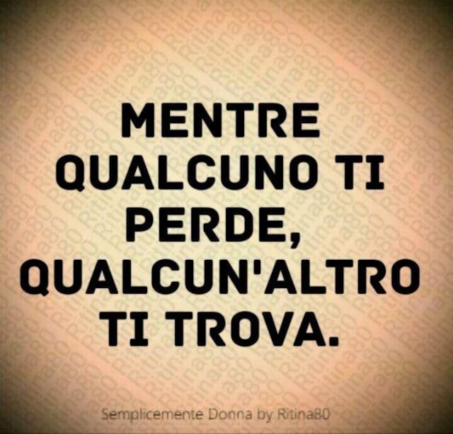 Mentre qualcuno ti perde qualcun'altro ti trova. . . . . . . #frasiitaliane  #citazioni #fras…   Citazioni sull'ipocrisia, Citazioni sulla vita,  Citazioni divertenti