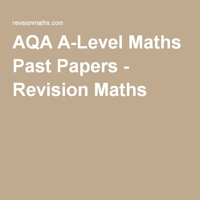 AQA A-Level Maths Past Papers - Revision Maths