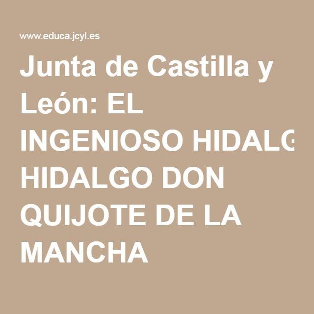 Junta de Castilla y León: EL INGENIOSO HIDALGO DON QUIJOTE DE LA MANCHA