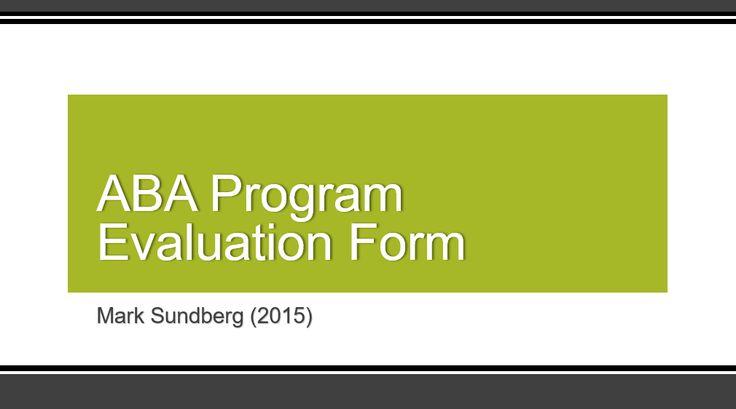 A shorter version of Mark Sundbergu0027s ABA program evaluation form - program evaluation forms