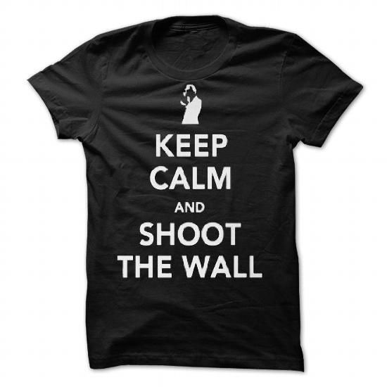 Keep Calm and Shoot The Wall by noomrevlis - #team shirt #tee style. PRICE CUT => https://www.sunfrog.com/Valentines/Keep-Calm-and-Shoot-The-Wall-by-noomrevlis.html?68278