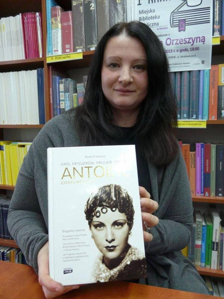 Marta Orzeszyna o Antoine w Sieradzu. Autorka biografii Cierplikowskiego spotkała się z czytelnikami - naszemiasto.pl