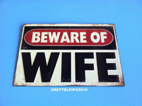 """""""Beware of Wife"""" Metal Sign Garage Shop Chevy Ford Man Cave Art Cool Sign 