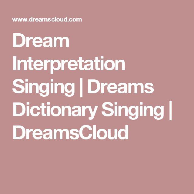 Dream Interpretation Singing | Dreams Dictionary Singing | DreamsCloud