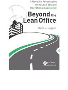 Beyond the Lean Office A Novel on Progressing from Lean Tools to Operational Excellence free download by Duggan Kevin J ISBN: 9781498782586 with BooksBob. Fast and free eBooks download.  The post Beyond the Lean Office A Novel on Progressing from Lean Tools to Operational Excellence Free Download appeared first on Booksbob.com.