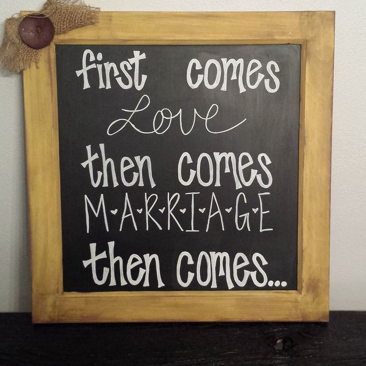 first comes love then comes marriage then comes
