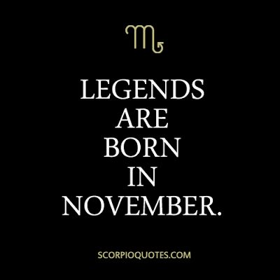 I'm a November baby! Proud too so my lad, the one who mind is being poisoned by lies! Nice ;) xx