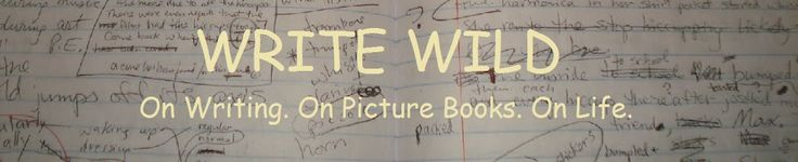 WRITE WILD - on writing on picture books on life - top 10 story elements for picture books