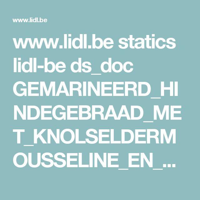 www.lidl.be statics lidl-be ds_doc GEMARINEERD_HINDEGEBRAAD_MET_KNOLSELDERMOUSSELINE_EN_PEPERSAUS.pdf