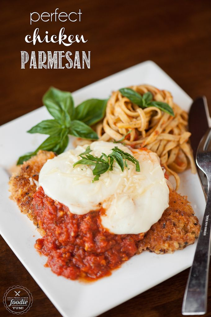 Perfect Chicken Parmesan - Self Proclaimed Foodie