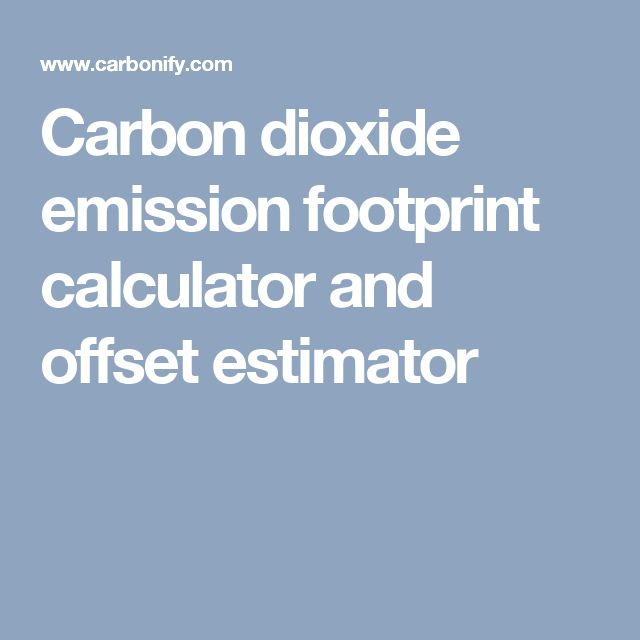 Carbon dioxide emission footprint calculator and offset estimator