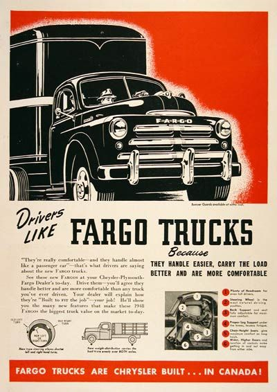 1948 Fargo Trucks vintage ad. Built by Chrysler in Canada. Drivers like Fargo trucks because they handle easier, carry the load better and are more comfortable.