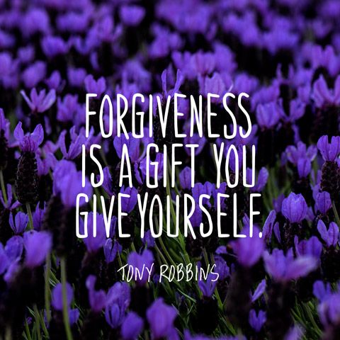Forgiveness is a gift you give yourself. — Tony Robbins