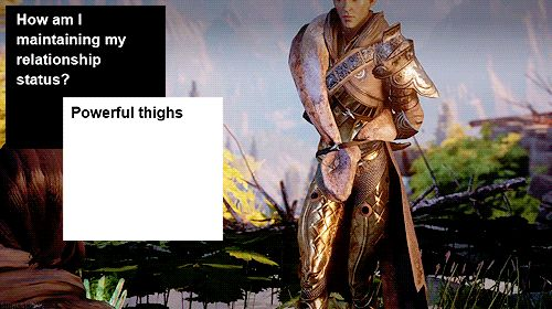 Sure he's trying to tear down the Veil and unleash the chaos of EVERYONE on Thedas becoming a mage (including all the Andrasteans who think being a mage is basically a curse)... but dem thighs tho.