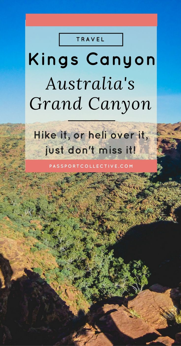 Passport Collective | Travel Guide | Outback Travel | Travel Australia | Kings Canyon | Hiking