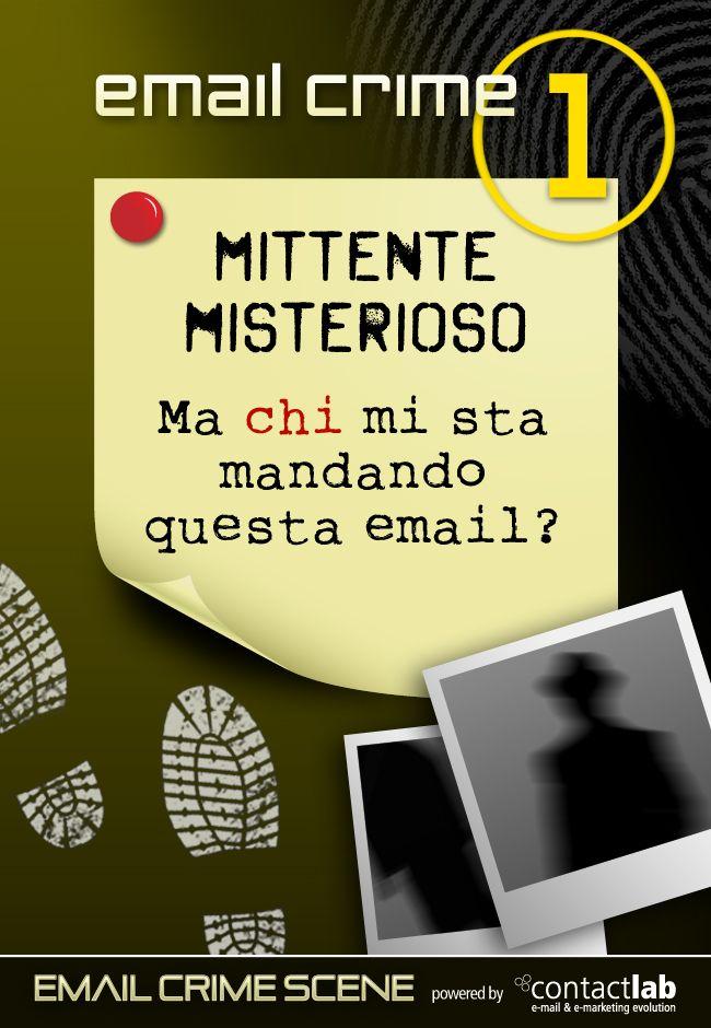 email crime 1 MITTENTE MISTERIOSO Ma chi mi sta mandando questa email?