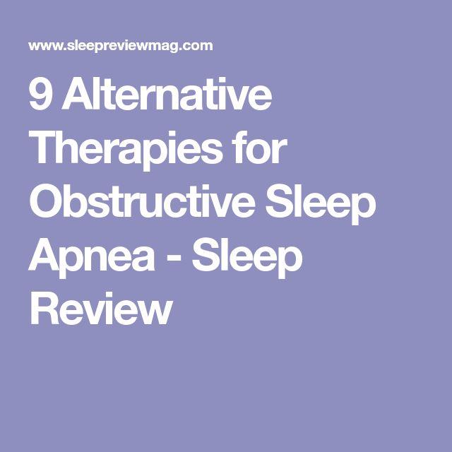 9 Alternative Therapies for Obstructive Sleep Apnea - Sleep Review