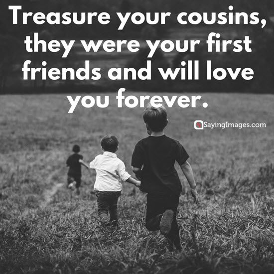 good cousin quotes                                                                                                                                                                                 More