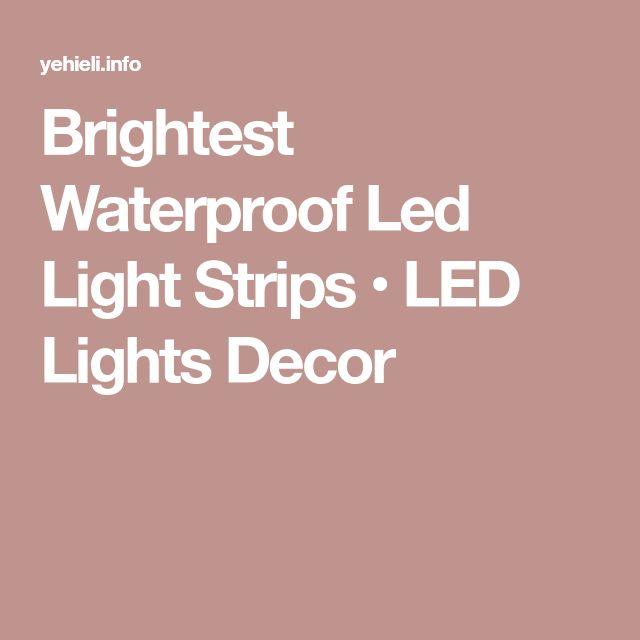 Brightest Waterproof Led Light Strips • LED Lights Decor