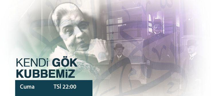 KENDİ GÖK KUBBEMİZ - TRT Türk Program