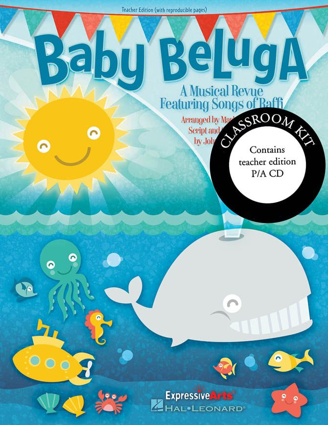 BABY BELUGA CLASSROOM KIT - Shake your sillies out down by the bay for K-2. Mini musical has 5 Raffi songs arranged by Mark Brymer with short connecting narrations to work for many size groups. Simple movement and staging suggestions, and reproducible singer parts produce 15 min. of fun. Classroom Kit (Teacher Ed. & P/A CD)
