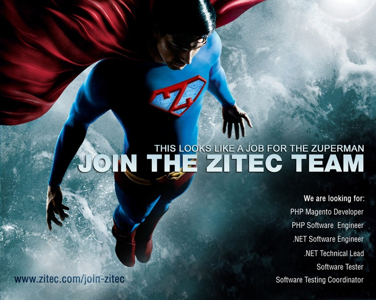 We're looking for Zuperman to join the Zitec team: http://www.zitec.com/join-zitec