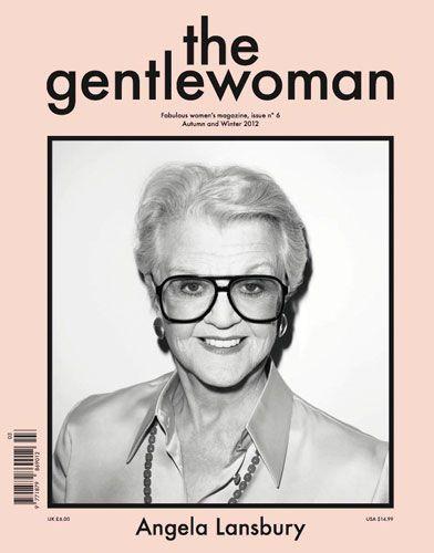 Angela Lansbury. Even she's 87, she's so stylish!