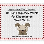 Houghton Mifflin Journeys: 40 High Frequency Words for Kindergarten Word Walls.  Use these adorable puppy cards to help your students learn high fr...