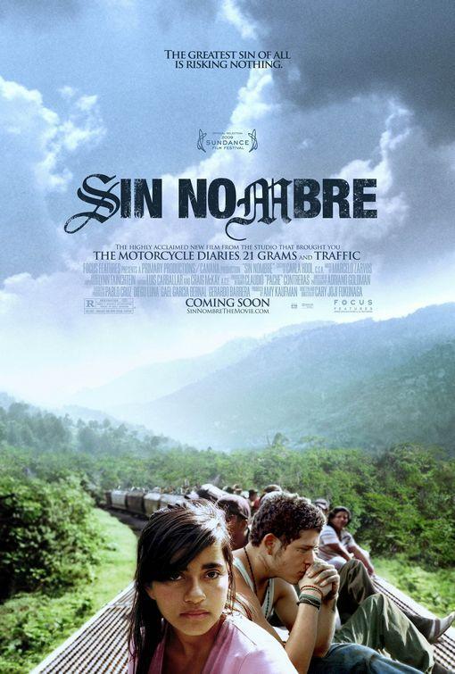 Sin Nombre. Directed by Cary Fukunaga.