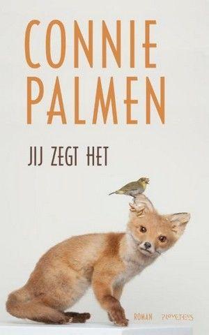 #bpw 60 Connie Palmen - Jij zegt het Prachtig ! (Tip: lees ook ' de glazen stolp' van Sylvia Plath)