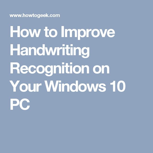 How to Improve Handwriting Recognition on Your Windows 10 PC