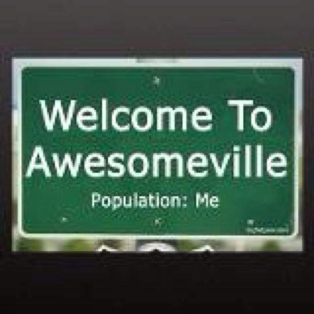 That is right I am AWESOME!!!: Small Town, Funny Things, Friends, Awesome, Street Signs, Funny Stuff, Cubes, Humor, True Stories