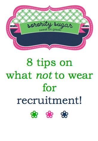a PNM should avoid few fashion missteps during formal recruitment... <3 BLOG LINK:  http://sororitysugar.tumblr.com/post/50537459019/rush-talk-what-not-to-wear#notes