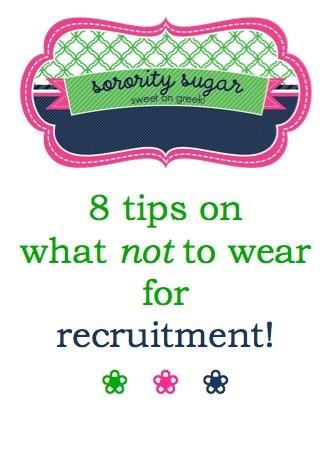 a PNM should avoid few fashion missteps during formal recruitment... <3 BLOG LINK:  http://sororitysugar.tumblr.com/post/50537459019/rush-talk-what-not-to-wear#notes
