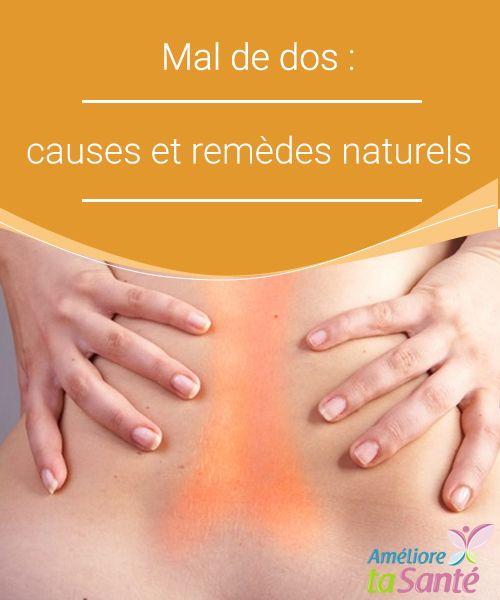 Mal de dos : causes et remèdes naturels   Il est parfois difficile de se débarrasser d'un mal de dos ! Pourtant, des remèdes naturels existent pour soulager et faire disparaître la douleur.
