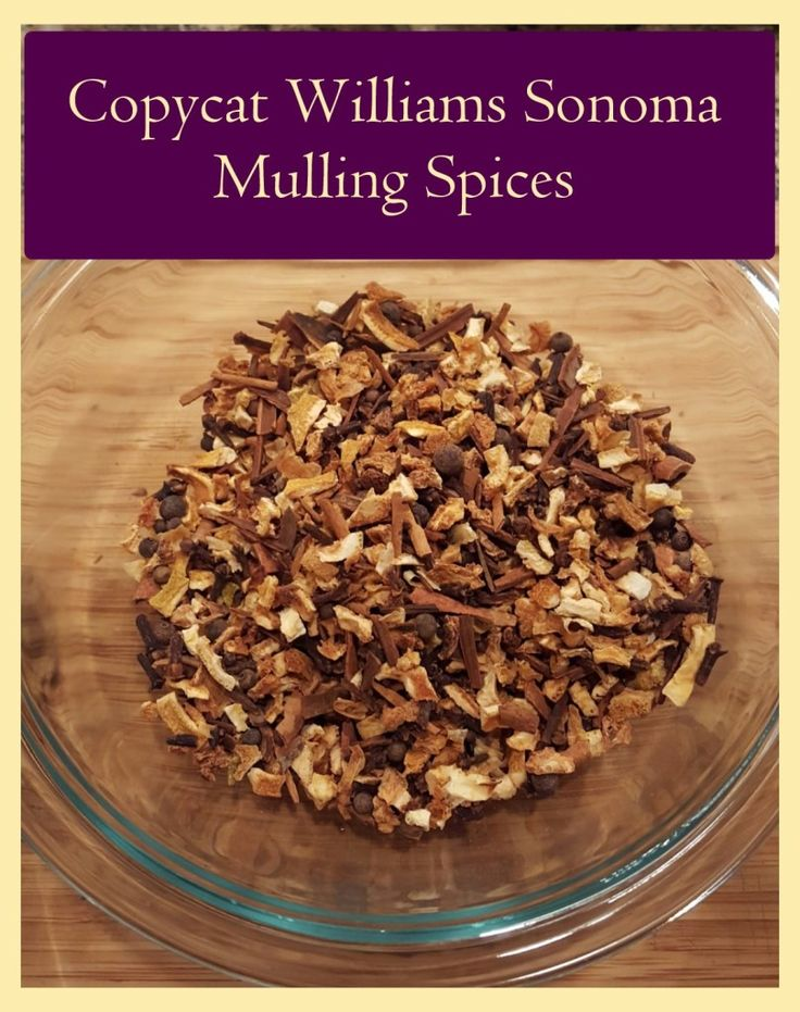 Copycat williams sonoma mulling spices for cider or wine!  Yum!