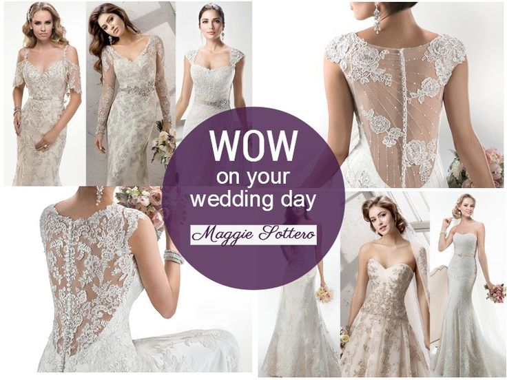 Whether it's stunning backs, simple sleeves or intricate lace, WOW on your wedding day with a Maggie Sottero designer gown. See pages 14 & 15 in our JUNE edition!