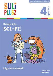 Kreatív írás - Sci-fi! - Légy te a mesélő! - Suli Plusz 4. osztály