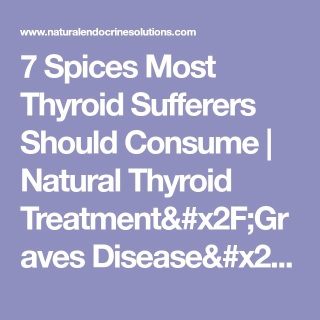 7 Spices Most Thyroid Sufferers Should Consume   Natural Thyroid Treatment/Graves Disease/Hashimotos Thyroiditis