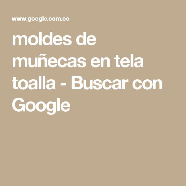 moldes de muñecas en tela toalla - Buscar con Google